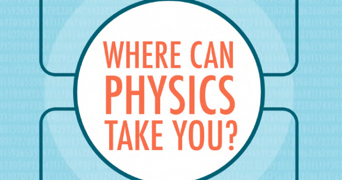 Careers in Physics - Where Can Physics Take You?