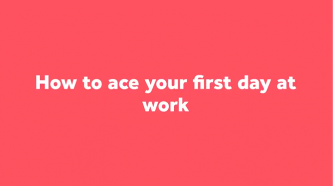 How to ace your first day at work video screenshot