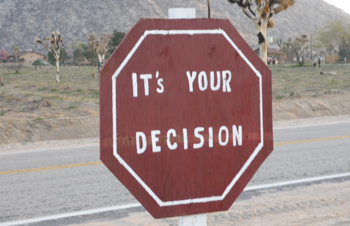 "Sign saying ""It's your decision"""